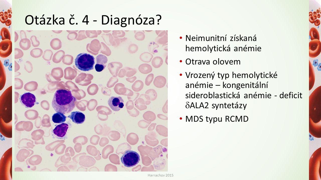 Otázka č. 4 - Diagnóza Neimunitní získaná hemolytická anémie