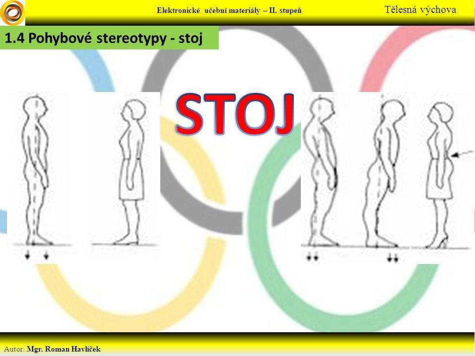 STOJ 1.4 Pohybové stereotypy - stoj