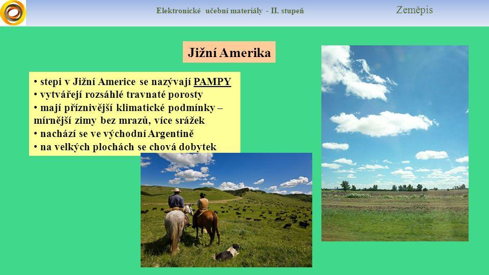 Jižní Amerika stepi v Jižní Americe se nazývají PAMPY