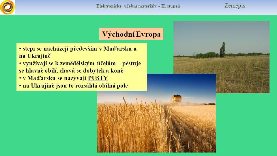 Východní Evropa stepi se nacházejí především v Maďarsku a na Ukrajině