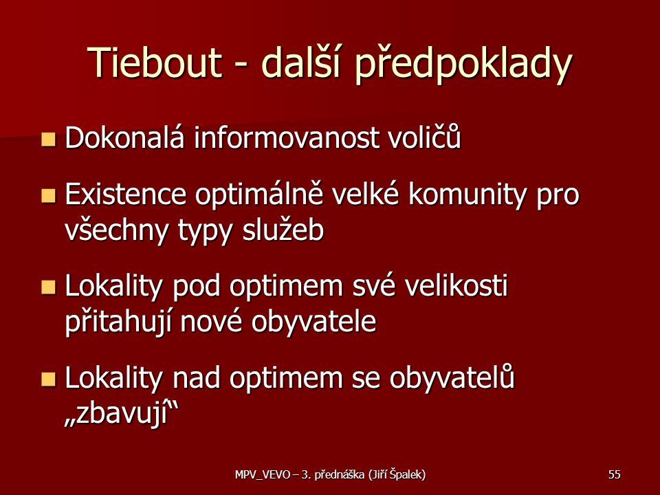 Tiebout - další předpoklady