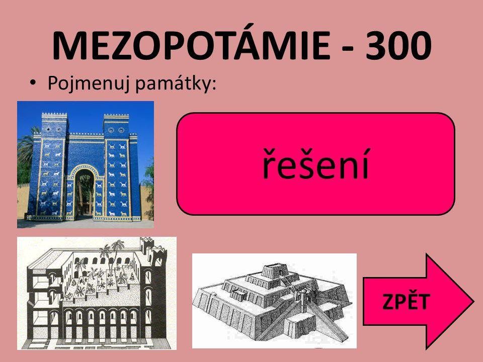MEZOPOTÁMIE - 300 řešení Ištařina brána Zahrady Semiramidiny zikkurat