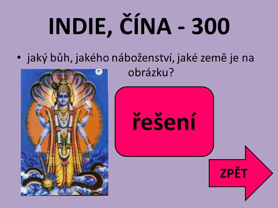 INDIE, ČÍNA - 300 řešení Višna hinduismus Indie ZPĚT