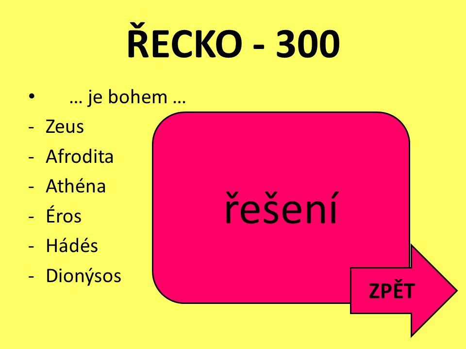 řešení ŘECKO - 300 ZPĚT … je bohem …
