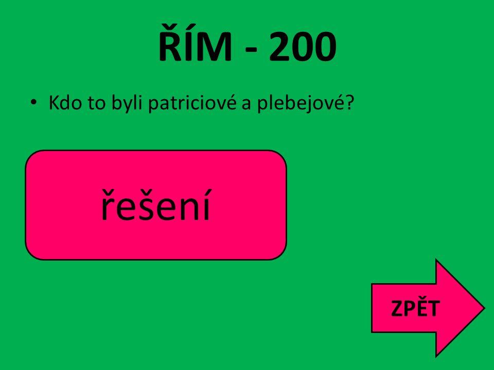 ŘÍM - 200 řešení ZPĚT Kdo to byli patriciové a plebejové