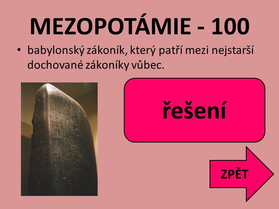 MEZOPOTÁMIE - 100 řešení Chammurapiho zákoník ZPĚT