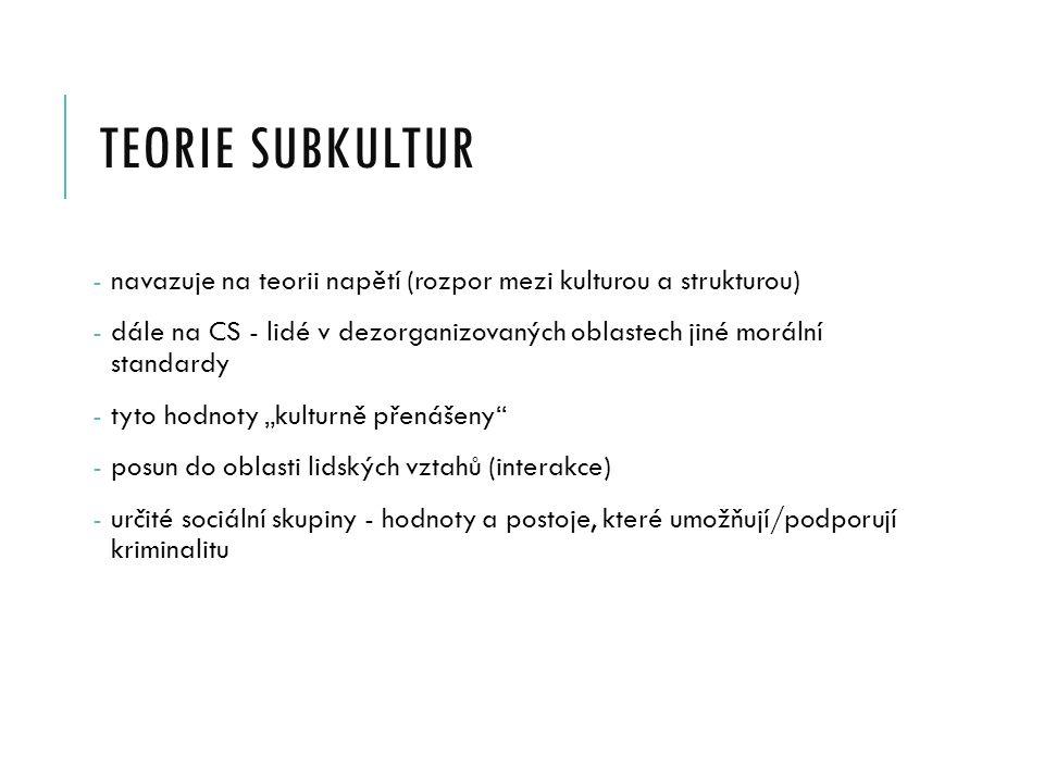 teorie subkultur navazuje na teorii napětí (rozpor mezi kulturou a strukturou)