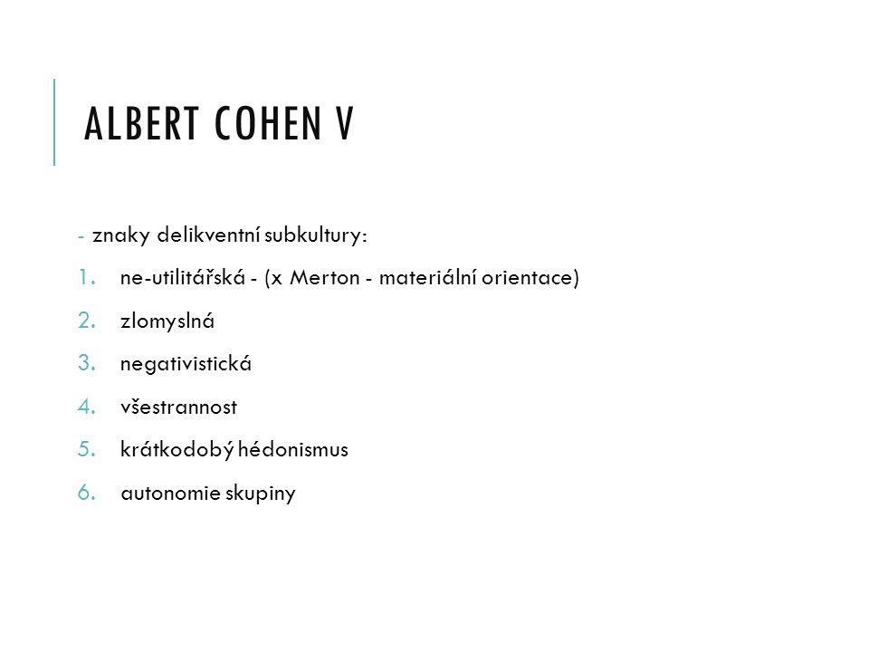 albert cohen V znaky delikventní subkultury: