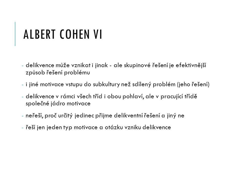 albert cohen VI delikvence může vznikat i jinak - ale skupinové řešení je efektivnější způsob řešení problému.