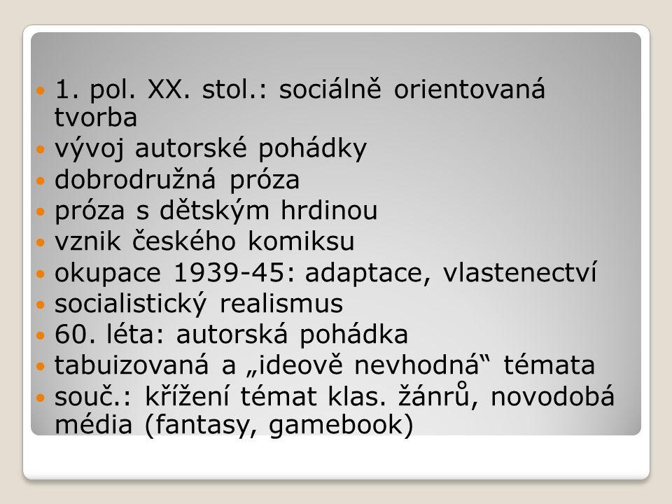 1. pol. XX. stol.: sociálně orientovaná tvorba