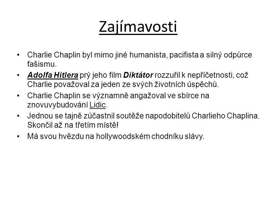 Zajímavosti Charlie Chaplin byl mimo jiné humanista, pacifista a silný odpůrce fašismu.