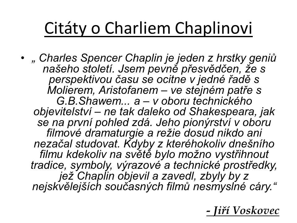 Citáty o Charliem Chaplinovi