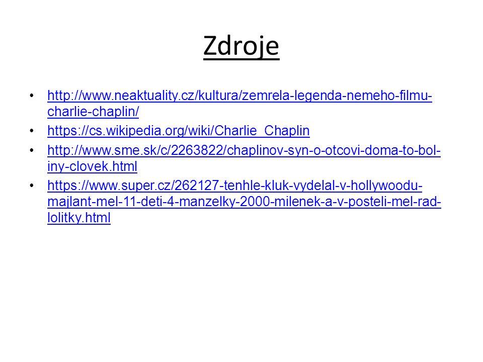 Zdroje http://www.neaktuality.cz/kultura/zemrela-legenda-nemeho-filmu-charlie-chaplin/ https://cs.wikipedia.org/wiki/Charlie_Chaplin.