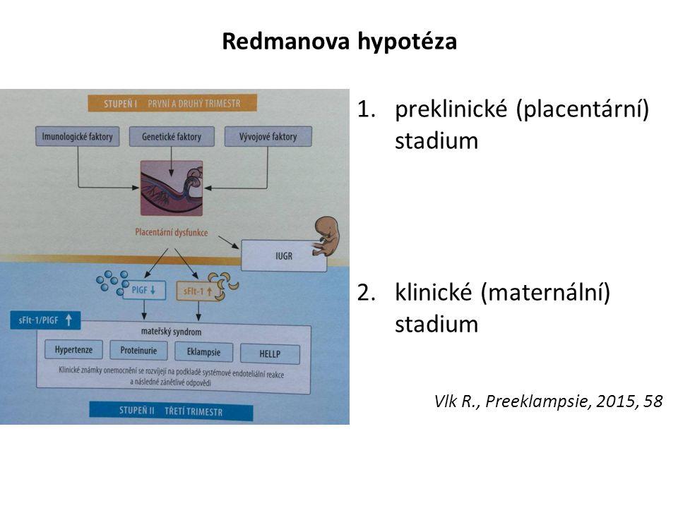 Redmanova hypotéza preklinické (placentární) stadium.