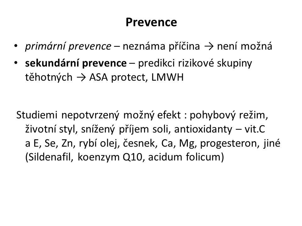 Prevence primární prevence – neznáma příčina → není možná