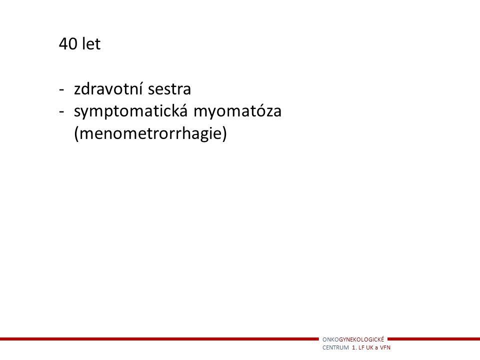 symptomatická myomatóza (menometrorrhagie)