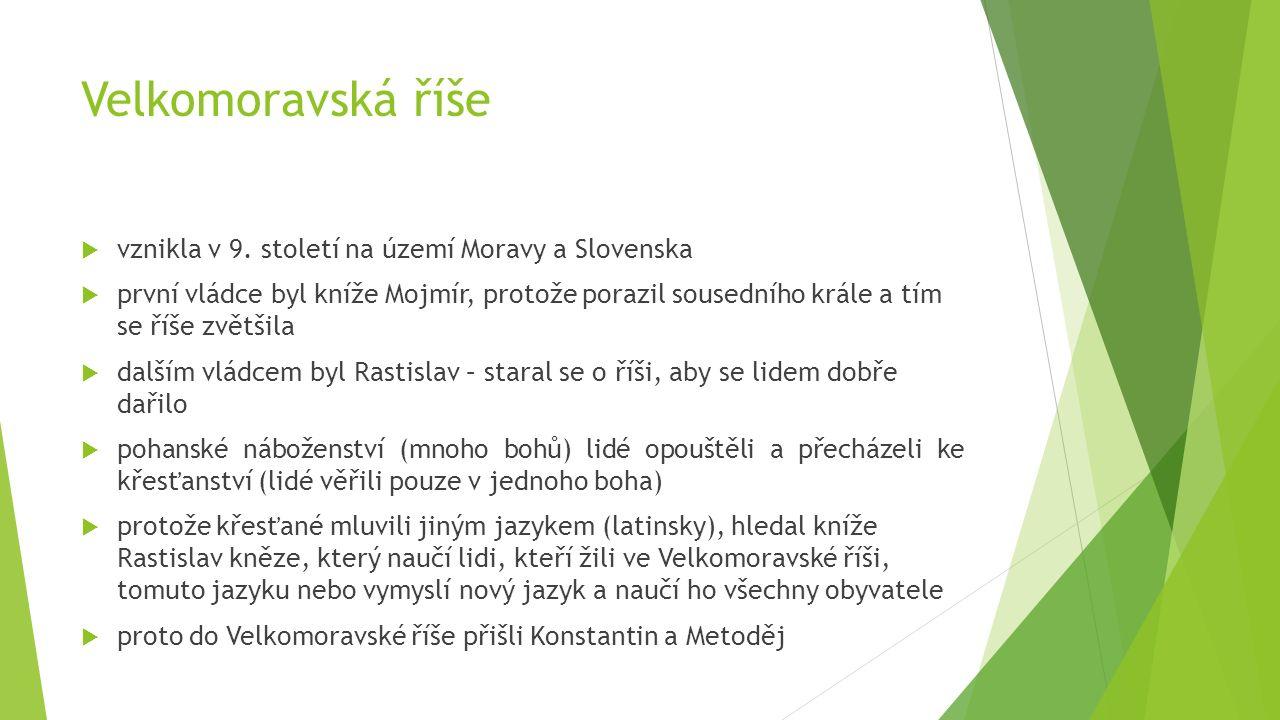 Velkomoravská říše vznikla v 9. století na území Moravy a Slovenska
