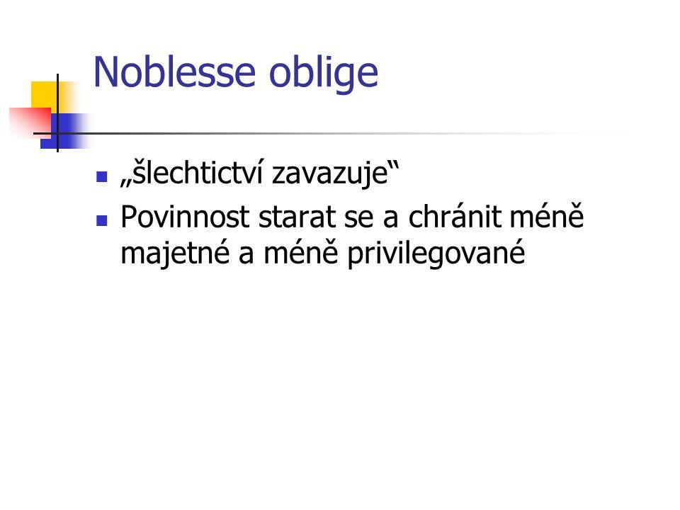 """Noblesse oblige """"šlechtictví zavazuje"""