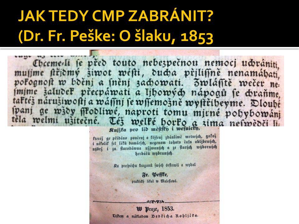 JAK TEDY CMP ZABRÁNIT (Dr. Fr. Peške: O šlaku, 1853
