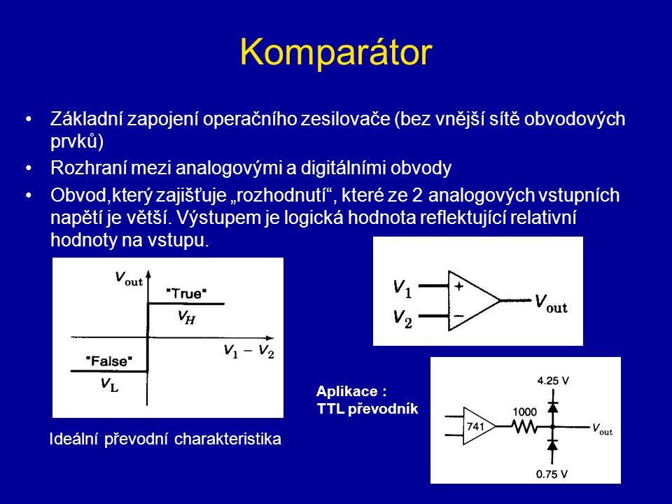 Komparátor Základní zapojení operačního zesilovače (bez vnější sítě obvodových prvků) Rozhraní mezi analogovými a digitálními obvody.