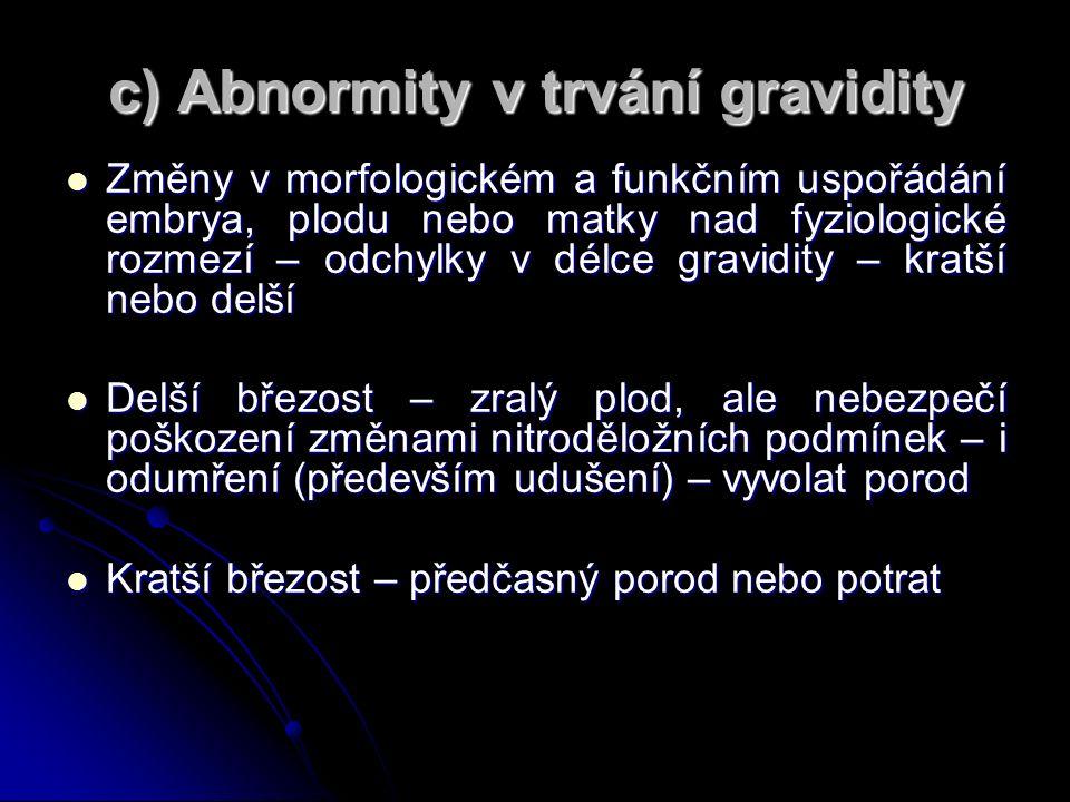 c) Abnormity v trvání gravidity