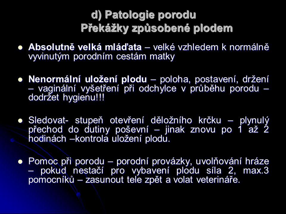 d) Patologie porodu Překážky způsobené plodem