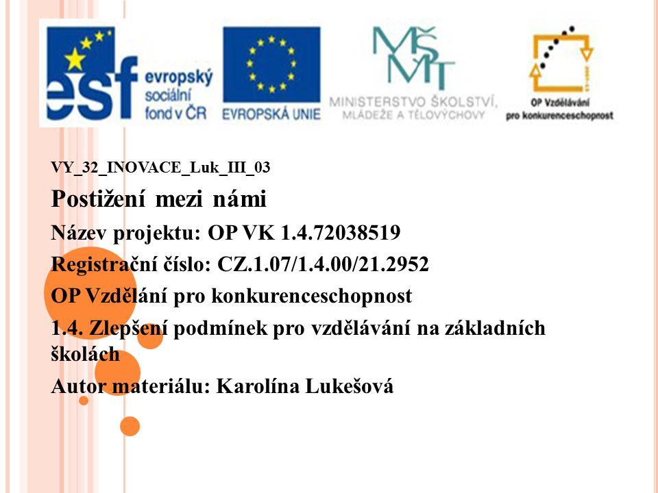 Postižení mezi námi Název projektu: OP VK 1.4.72038519