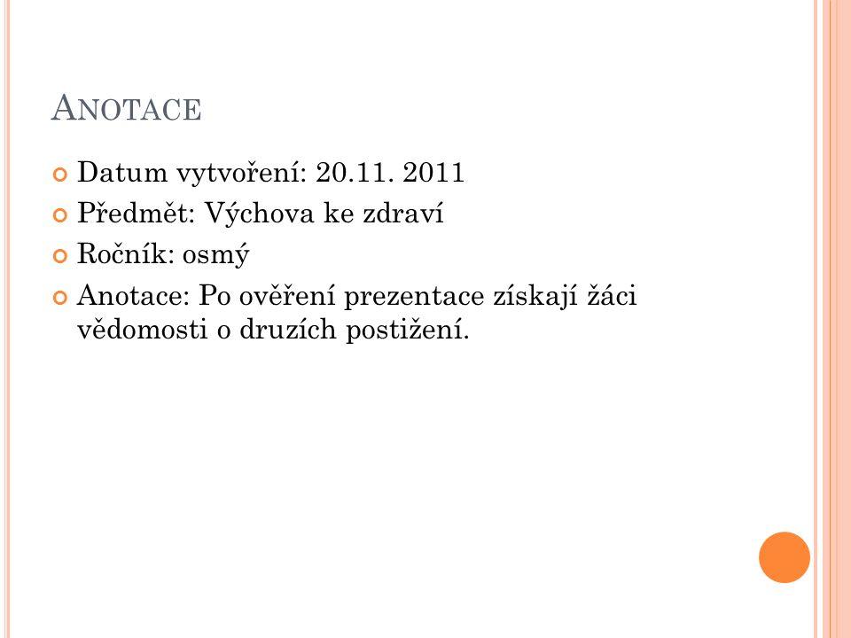 Anotace Datum vytvoření: 20.11. 2011 Předmět: Výchova ke zdraví