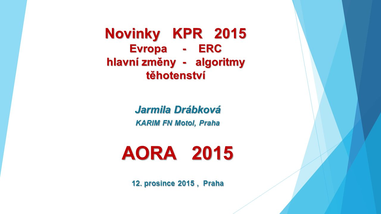 Novinky KPR 2015 Evropa - ERC hlavní změny - algoritmy těhotenství