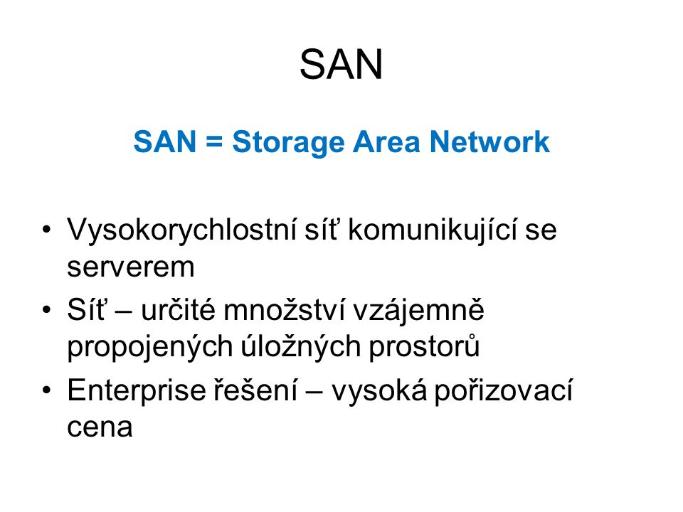 SAN = Storage Area Network