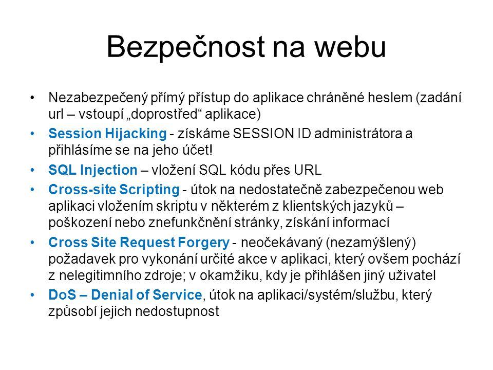 """Bezpečnost na webu Nezabezpečený přímý přístup do aplikace chráněné heslem (zadání url – vstoupí """"doprostřed aplikace)"""