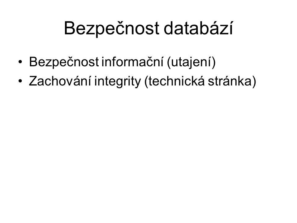Bezpečnost databází Bezpečnost informační (utajení)