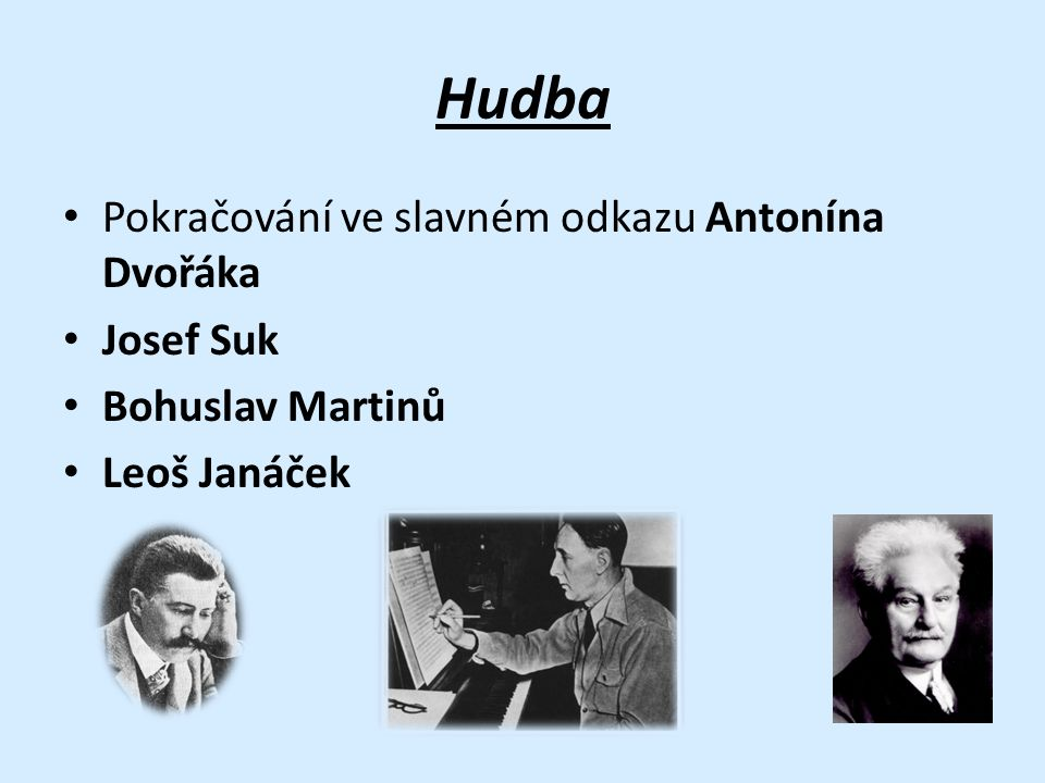 Hudba Pokračování ve slavném odkazu Antonína Dvořáka Josef Suk