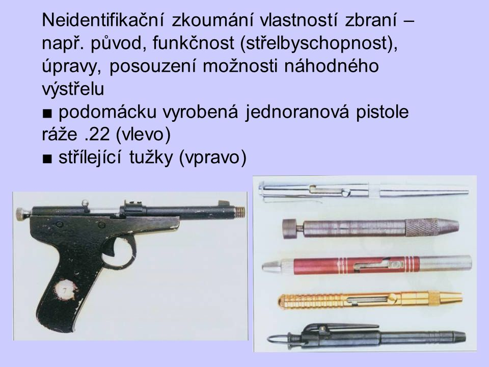 Neidentifikační zkoumání vlastností zbraní – např