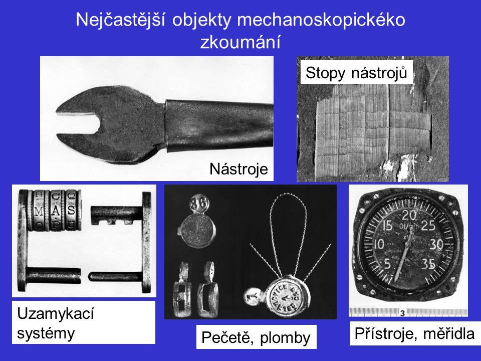 Nejčastější objekty mechanoskopickéko zkoumání