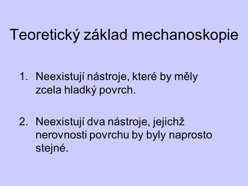 Teoretický základ mechanoskopie