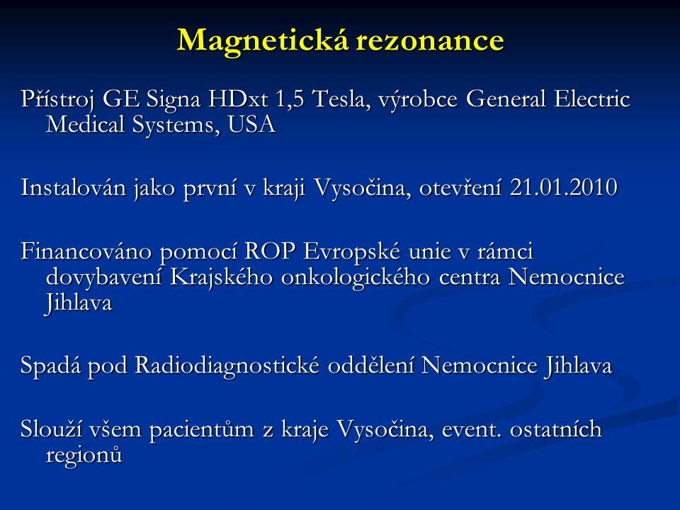 Magnetická rezonance Přístroj GE Signa HDxt 1,5 Tesla, výrobce General Electric Medical Systems, USA.