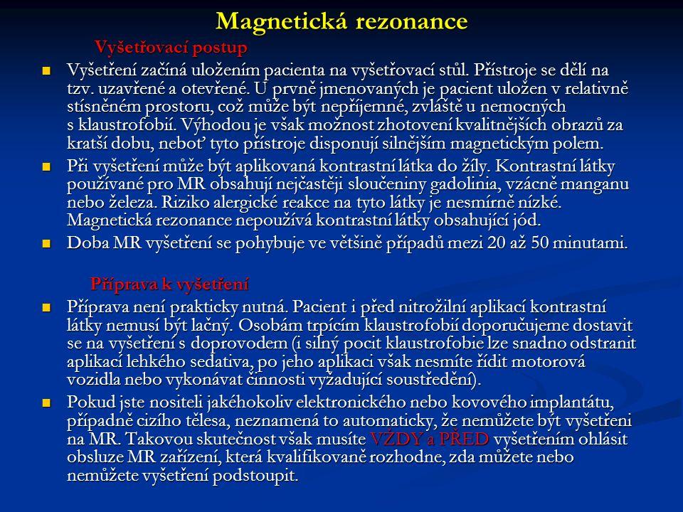 Magnetická rezonance Vyšetřovací postup.
