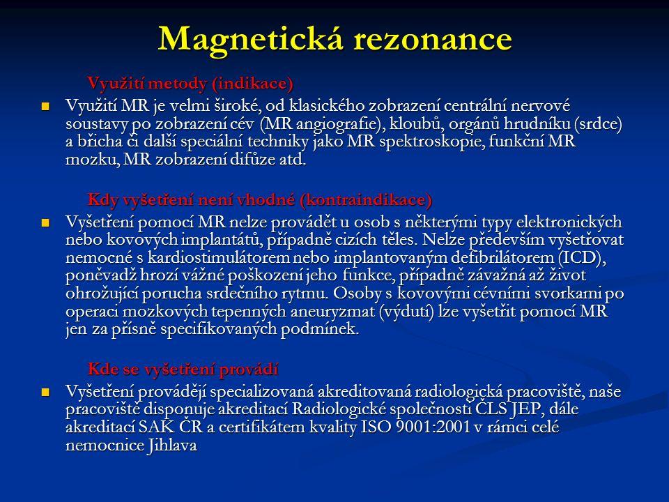 Magnetická rezonance Využití metody (indikace)