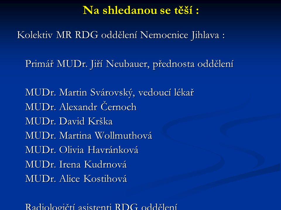 Na shledanou se těší : Kolektiv MR RDG oddělení Nemocnice Jihlava :