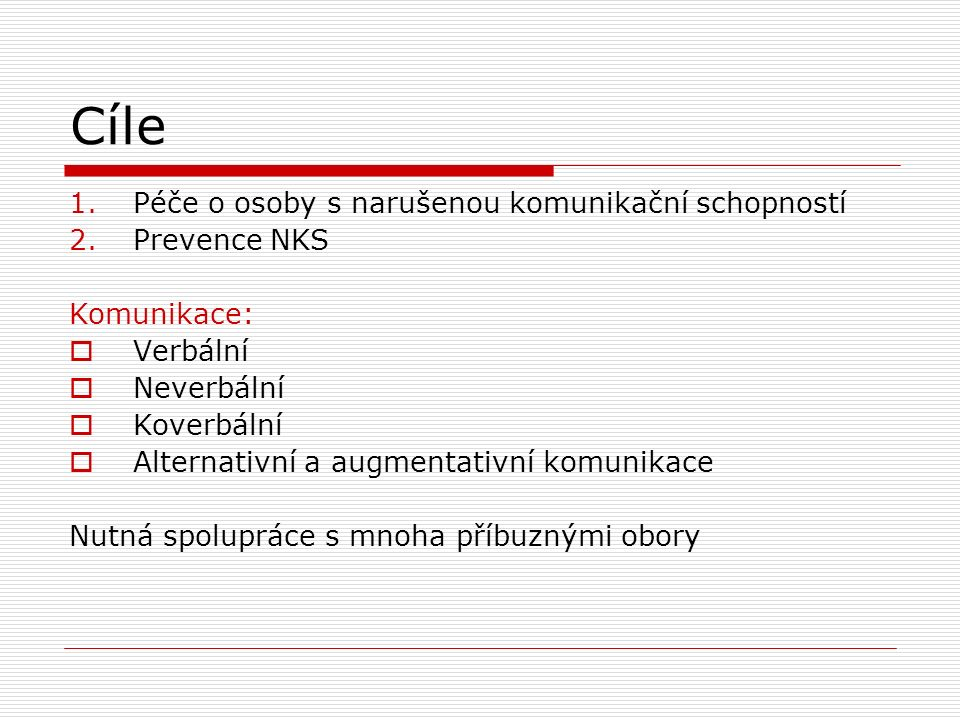 Cíle Péče o osoby s narušenou komunikační schopností Prevence NKS