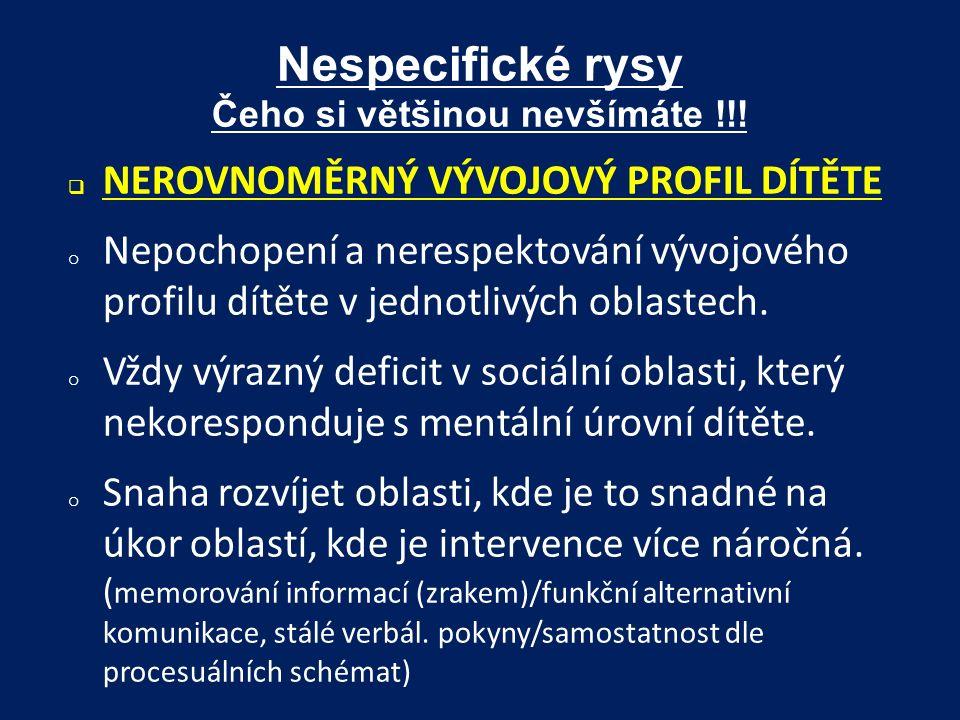 Nespecifické rysy Čeho si většinou nevšímáte !!!