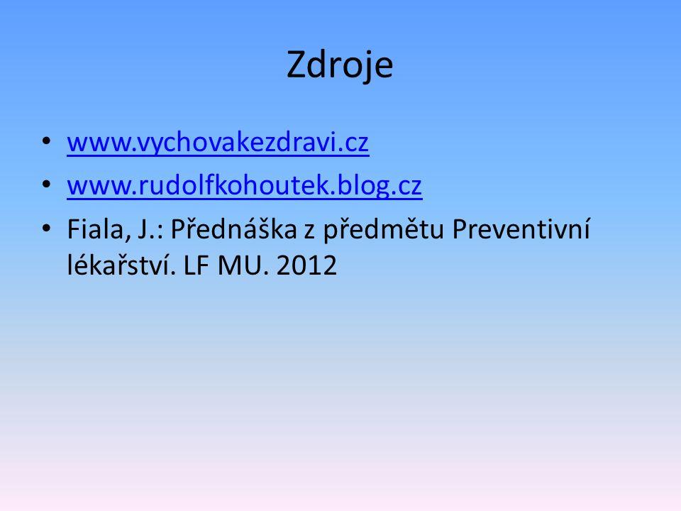 Zdroje www.vychovakezdravi.cz www.rudolfkohoutek.blog.cz