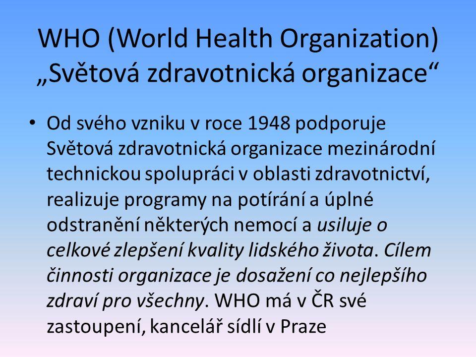 """WHO (World Health Organization) """"Světová zdravotnická organizace"""