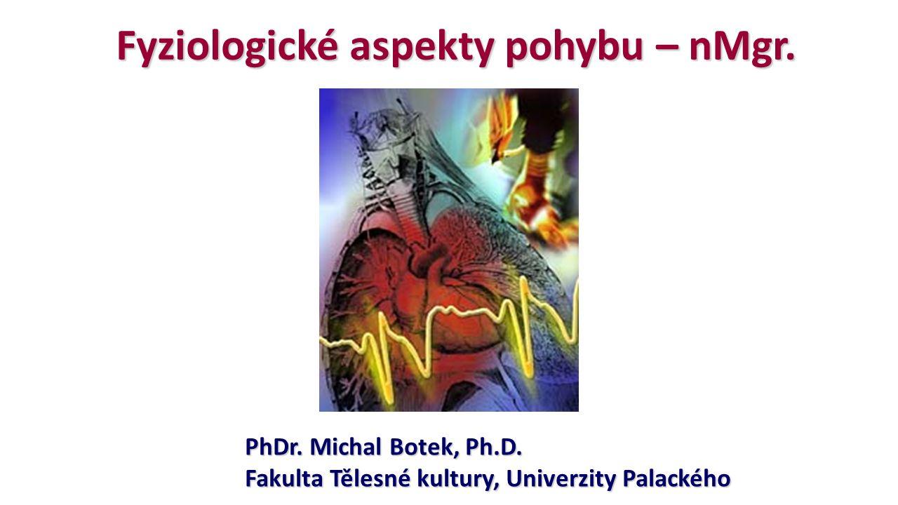 Fyziologické aspekty pohybu – nMgr.