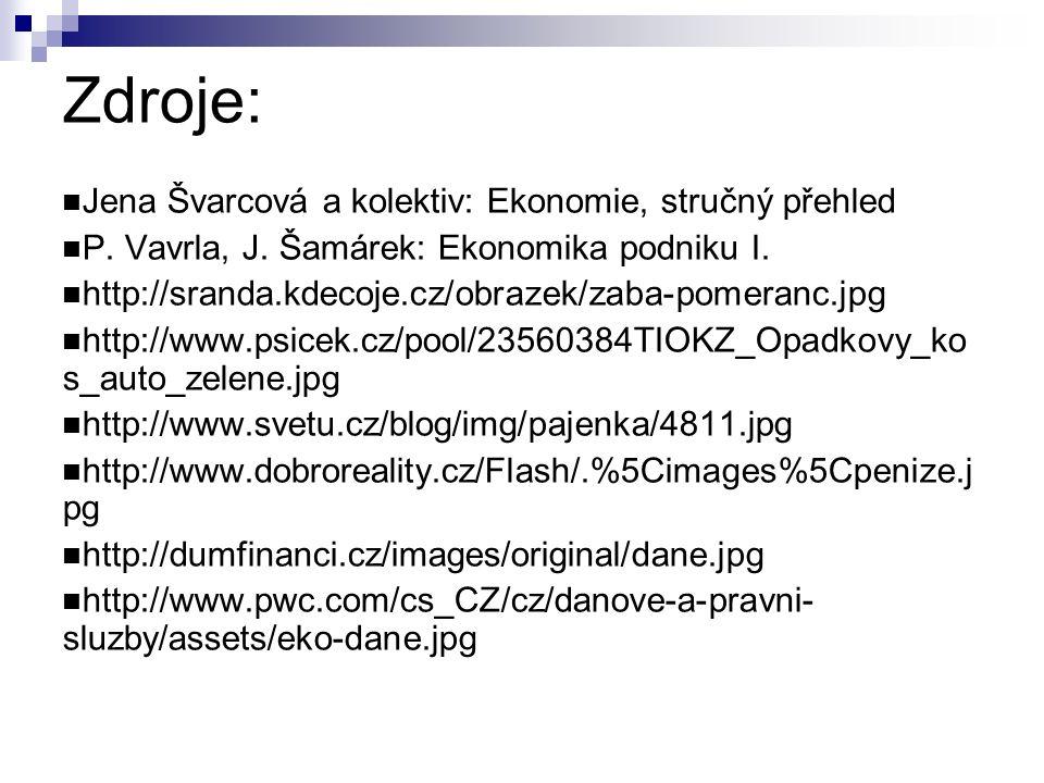 Zdroje: Jena Švarcová a kolektiv: Ekonomie, stručný přehled