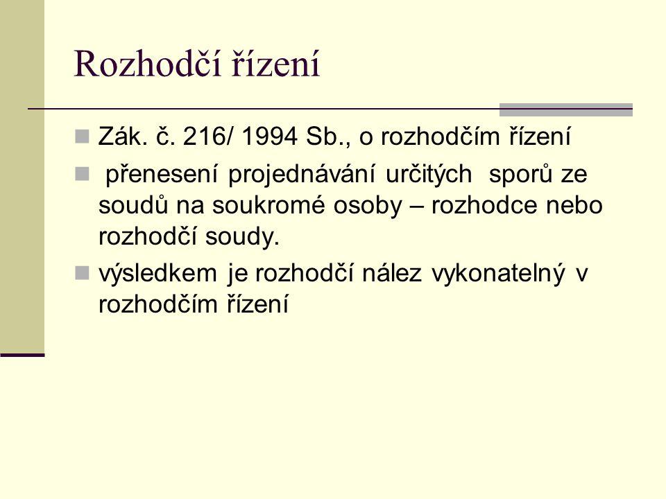 Rozhodčí řízení Zák. č. 216/ 1994 Sb., o rozhodčím řízení