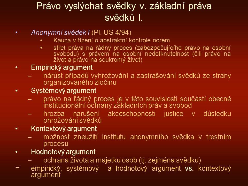 Právo vyslýchat svědky v. základní práva svědků I.