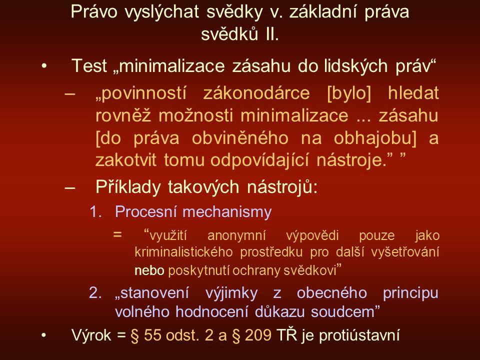 Právo vyslýchat svědky v. základní práva svědků II.