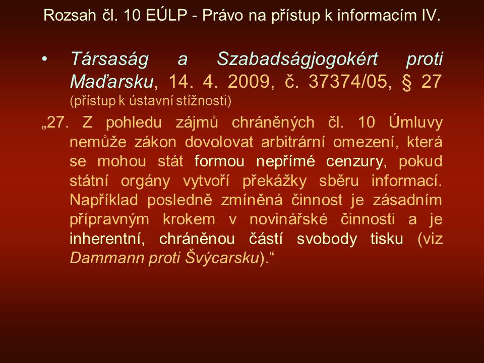 Rozsah čl. 10 EÚLP - Právo na přístup k informacím IV.